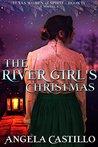 The River Girl's Christmas (Texas Women of Spirit #4)