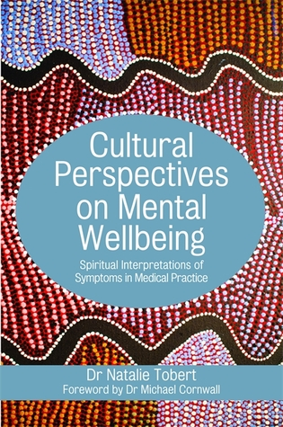 Understanding and Interpreting Cultural Perspectives on Health and Wellbeing: Health Practice, Diagnosis and the Interpretation of Symptoms