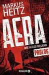 Aera - Wie alles begann by Markus Heitz