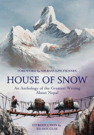 House of Snow: An Anthology of the Greatest Writing About