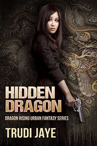 Hidden Dragon (Dragon Rising Urban Fantasy Series #1)