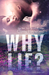 Why Lie? by Carey Heywood