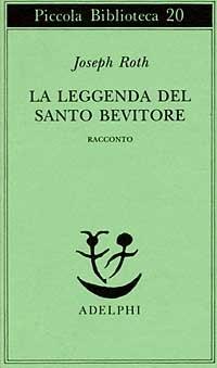 La leggenda del santo bevitore by Joseph Roth