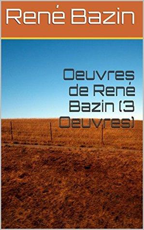 Oeuvres de René Bazin (3 Oeuvres)
