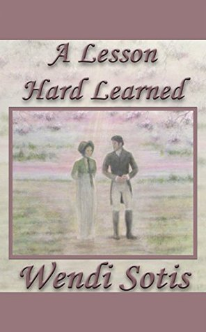 A Lesson Hard Learned by Wendi Sotis