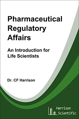 Pharmaceutical Regulatory Affairs: An Introduction for Life Scientists (Life After Life Science, #2)