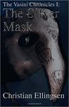 The Silver Mask (The Vasini Chronicles #1)