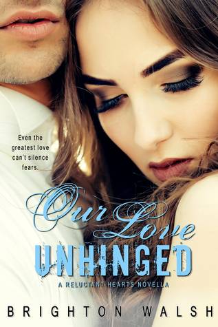 Our Love Unhinged (Reluctant Hearts, #3.5)