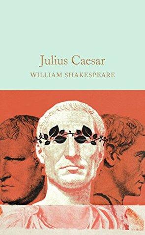 Julius Caesar (Macmillan Collector's Library Book 47)