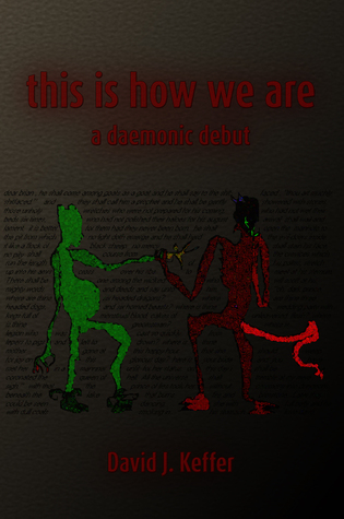 this is how we are:a daemonic debut