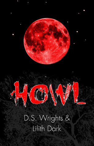 Howl (Howl #1) by D.S. Wrights