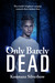 Only Barely Dead