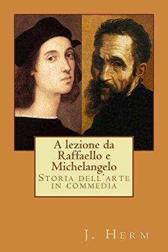 A lezione da Raffaello e Michelangelo: Storia dell'Arte in commedia