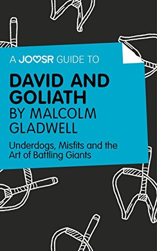 A Joosr Guide to... David and Goliath by Malcolm Gladwell: Underdogs, Misfits and the Art of Battling Giants