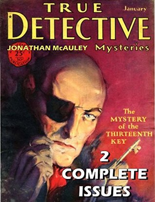 Pure Pulp: TRUE DETECTIVE MYSTERIES VOL. 2: TWO COMPLETE ORIGINAL PULP MAGAZINE ISSUES FROM THE 1926 & 1930 - OVER 240 PAGES OF STORIES OF DETECTIVE MYSTERIES - NON-FICTION AND FICTION