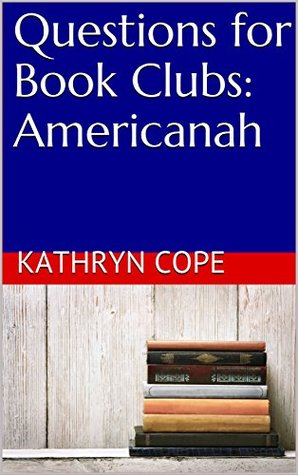 Questions for Book Clubs: Americanah
