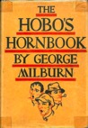 The Hobo's Hornbook by George Milburn