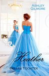 Heather (Belles Tochter) by Ashley Gilmore
