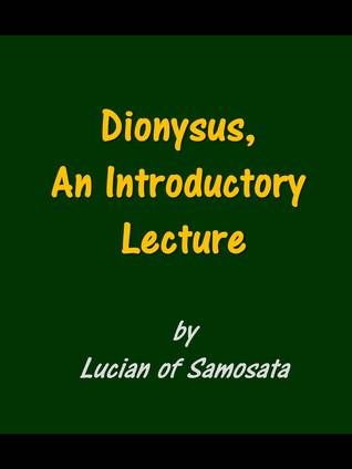 Dionysus, An Introductory Lecture