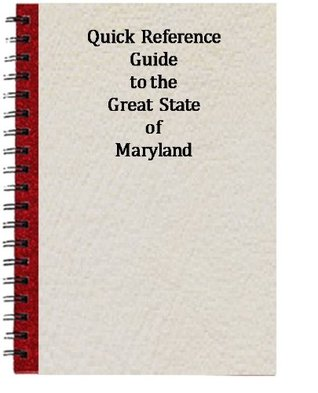 Quick Reference Guide to the Great State of Maryland