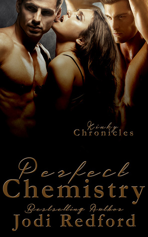 Perfect Chemistry (Kinky Chronicles #1) by Jodi Redford