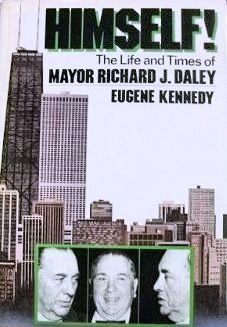 Himself!: The Life and Times of Richard J. Daley