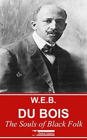 The Souls of Black Folk (Illustrated) + Free Audiobook (W.E.B Du Bois Collection 1)
