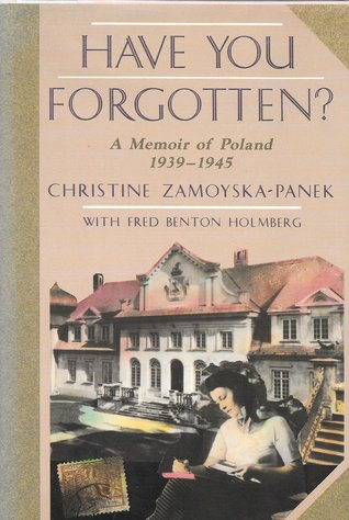 have-you-forgotten-a-memoir-of-poland-1939-1945