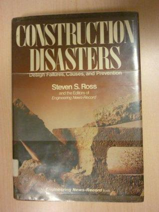 Construction Disasters: Design Failures, Causes, and Prevention