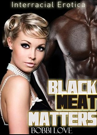 Black Meat Matters: Interracial Erotica