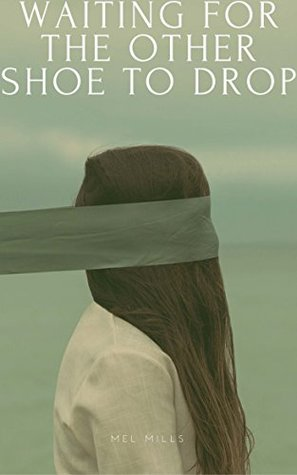 Waiting for the Other Shoe to Drop: Elizabeth Adams Series Vol. 1