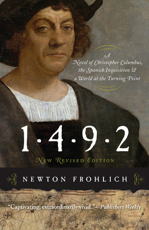 1492: A Novel of Christopher Columbus, the Spanish Inquisition and a World at the Turning Point