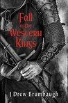 Fall of the Western Kings (Tirumfall Trilogy #1)