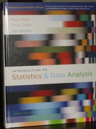 Introduction to Statistics & Data Analysis, 4th Edition