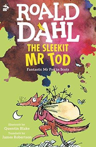 The Sleekit Mr Tod: Fantastic Mr Fox in Scots