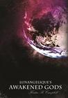 Lunangelique's Awakened Gods