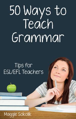 fifty-ways-to-teach-grammar-tips-for-esl-efl-teachers