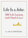 Life Is a Joke: Funny Lessons for Serious Living