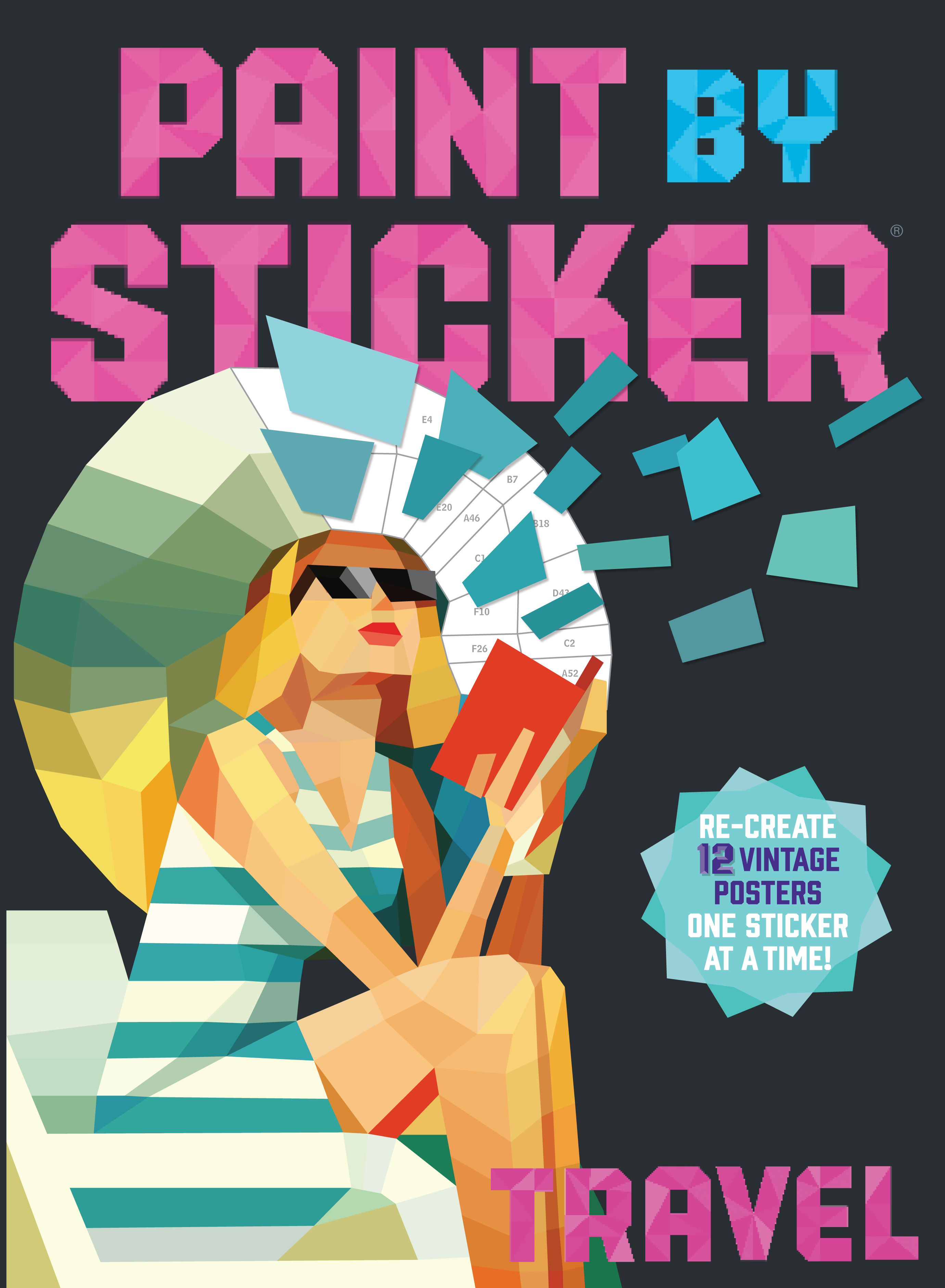Paint by Sticker: Travel: Re-create 12 Vintage Posters One Sticker at a Time!