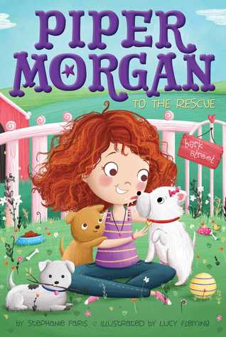 Piper Morgan to the Rescue by Stephanie Faris