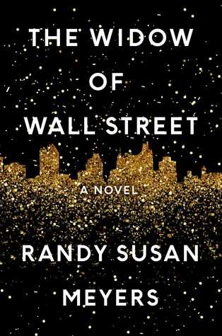 The Widow of Wall Street by Randy Susan Meyers