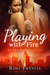 Playing with Fire by Rose Francis