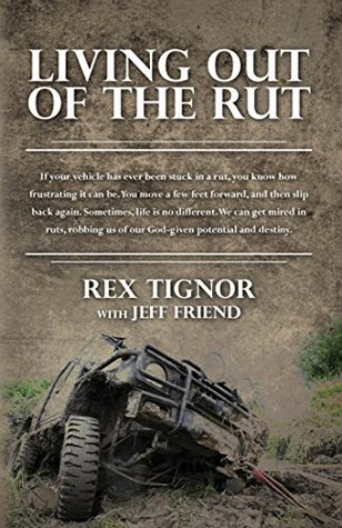 Living Out Of The Rut:: If your vehicle has ever been stuck in a rut, you know how frustrating it can be. You move a few feet forward, and then slip back ... Sometimes, life is no different. We can