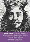 Leviathan and Its Enemies: Mass Organization and Managerial Power in Twentieth-Century America
