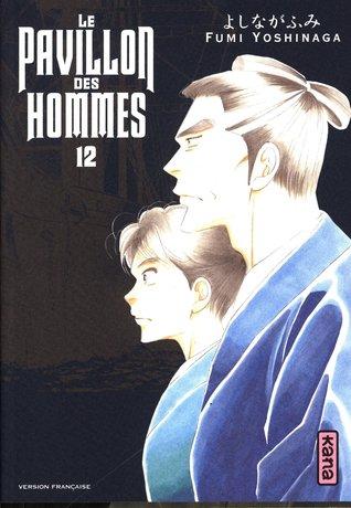 Le Pavillon des hommes, Tome 12 por Fumi Yoshinaga, Miyako Slocombe