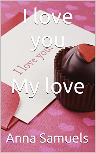I love you My love