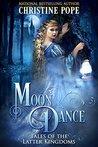 Moon Dance (Tales of the Latter Kingdoms, #8)