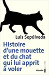 Histoire d'une mouette et du chat qui lui apprit à voler by Luis Sepúlveda
