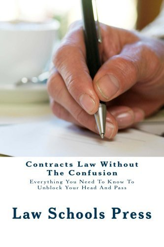 Contracts Law Without The Confusion (Some Readers Allowed To Read Free Without Purchasing!): All You Need To Master Contracts Law and UCC Sale of Goods
