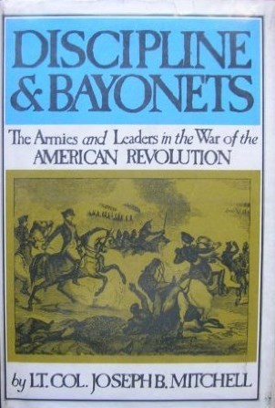 discipline-and-bayonets-the-armies-and-leaders-in-the-war-of-the-american-revolution